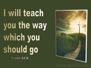 Psalm 32:8 I Will Teach You In The Way Which You Should Go (beige)