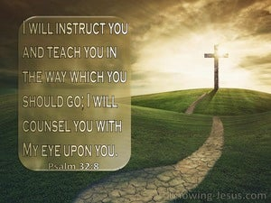 Psalm 32:8 I Will Teach You In The Way Which You Should Go (green)