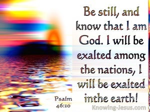 Psalm 46:10 Be Still, And Know That I Am God (white)