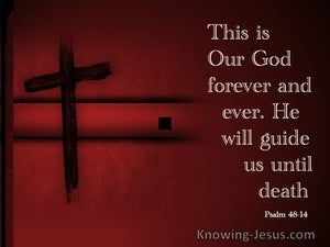 Psalm 48:14 This Is Our God For Ever And Ever (maroon)