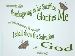Psalm 50:23 Sacrifice Of Thanksgiving (green)