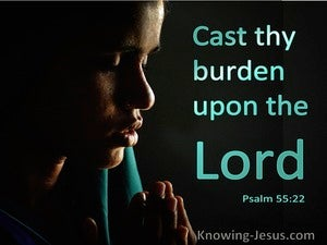 Psalm 55:22 Cast They Burden Upon The Lord (utmost)04:13