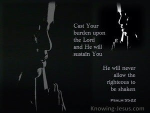Psalm 55:22 Cast Thy Burden Upon The Lord (black)