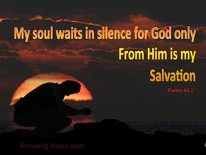 Psalm 62:1 My Soul Waits In Silence For Him (black)