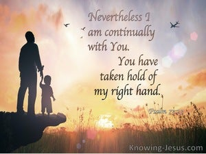 Psalm 73:23 Nevertheless I Am Continually With You (blue)