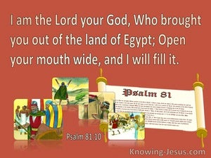 Psalm 81:10 The Lord Who Brought You Out Of Egypt (brown)