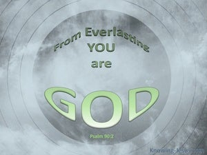Psalm 90:2 From Everlasting You Are God (gray)
