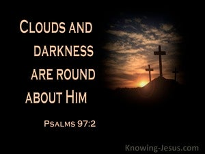 Psalm 97:2 Clouds And Darkness Are Round About Him (beige) (black)