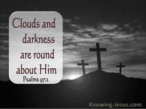Psalm 97:2 Clouds And Darkness Are Round About Him (gray)
