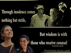 Proverbs 13:10 Wisdom Is With Those Who Receive Counsel (black)