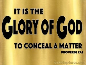 Proverbs 25:2 The Glory Of God To Conceal a Matter (black)