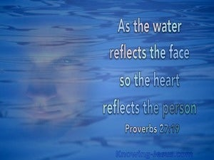 Proverbs 27:19 As The Water Reflects The Face (blue)