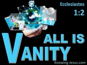 Vanity of Vanities (devotional) - Ecclesiastes 1:2