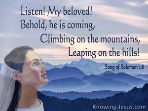 Song of Solomon 2-8 He Comes Climbing The Mountain, Leaping On The Hills (blue)
