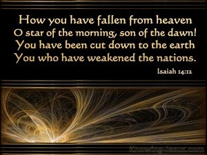 Isaiah 14:12 How You Have Fallen From Heaven O Lucifer brown