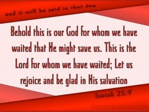 Isaiah 25:9 Let Us Rejoice And Be Glad (red)