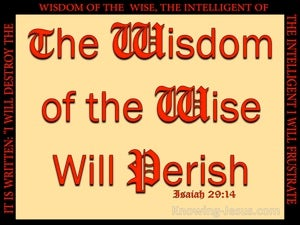 Isaiah 29:14 The Wisdom Of The Wise Will Perish red