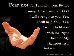 Isaiah 41:10 Fear Not I Will Be With You black