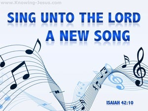 Isaiah 42:10 Sing Unto The Lord (blue)