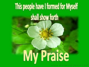 Isaiah 43:21 They Shall Show Forth My Praise green