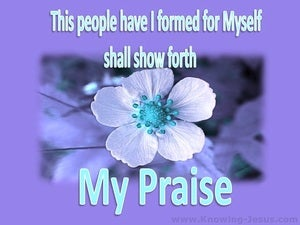 Isaiah 43:21 They Shall Show Forth My Praise purple
