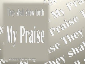 Isaiah 43:21 They Shall Show Forth My Praise beige