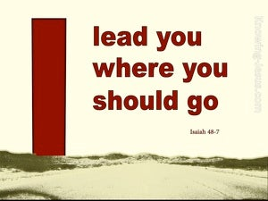 Isaiah 48:7  God Will Lead You Where You Should Go (beige)