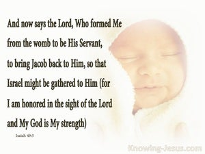 Isaiah 49:5 The Lord Formed Me In My Mother's Womb (white)
