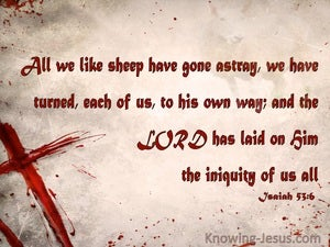 Isaiah 53:6 The Lord Laid On Him Our Iniquity red