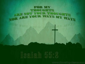 Isaiah 55:8 My Ways Are Not Your Ways green