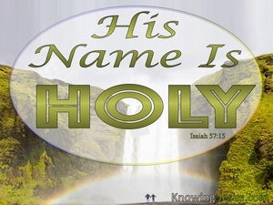 Isaiah 57:15 His Name Is Holy green