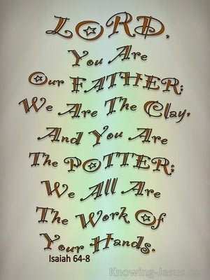 Isaiah 64:8 You Are The Potter gray