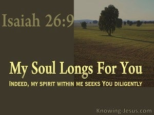 Isaiah 26:9 My Soul Longs For You (yellow)