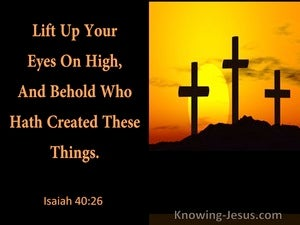 Isaiah 40:26 Lift Up Your Eyes On High And Behold (utmost)02:10