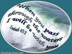 Isaiah 43:2 When You Pass Through The Waters (aqua)