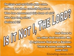 Isaiah 45:21 There Is No Other God Beside Me (white)