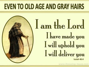 Isaiah 46:4 Even Unto Your Old Age (yellow)