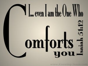 Isaiah 51:12 God of Comfort (black)