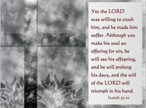 Isaiah 53:10 The Lord Crushed Him (gray)