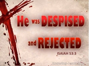 Isaiah 53:3 He Was Despised And Rejected (red)