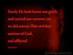 Isaiah 53:4 Surely He Has Borne Our Griefs (black)