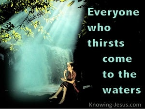 Isaiah 55:1 Every One Who Thirsts, Come To The Waters (black)