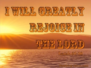 Isaiah 61:10 We Will Greatly Rejoice In The Lord (orange)