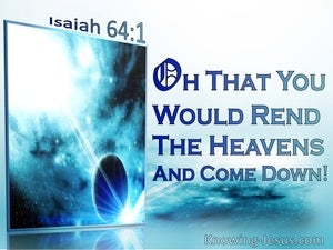 Isaiah 64:1 Oh That You Would Rend The Heavens And Come Down (blue)
