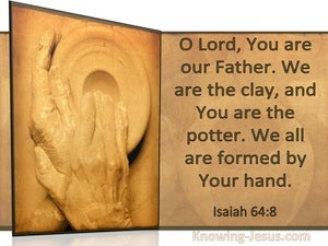 Isaiah 64:8 We Are The Clay And You Are The Potter (windows)03:18
