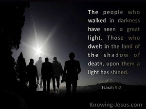 Isaiah 9:2 The People Who Walked In Darkness Have Seen A Great Light (black)