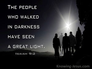 Isaiah 9:2 The People Who Walked In Darkness Have Seen A Great Light (white)