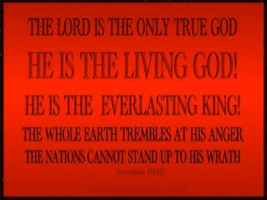 Jeremiah 10:10 The Lord Is The Only True God (red)