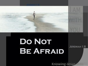 Jeremiah 1:8 Do Not Be Afraid Of Their Faces (brown)