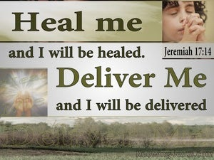 Jeremiah 17:14 Heal Me And I Will Be Healed (sage)